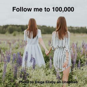 Follow me to 100,000 Followers